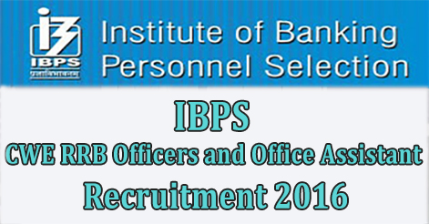 IBPS CWE RRB Officers and Office Assistant Recruitment 2016