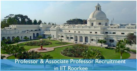 Professor & Associate Professor Recruitment in IIT Roorkee
