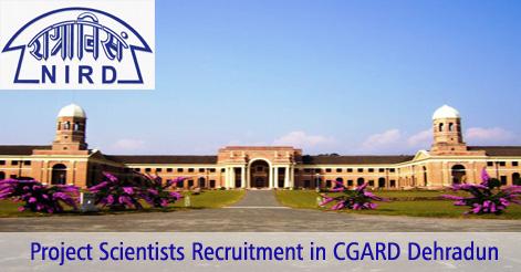 Project Scientists Recruitment in CGARD Dehradun