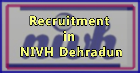 Teachers, Stenographer & Copy Holder Recruitment in NIVH Dehradun