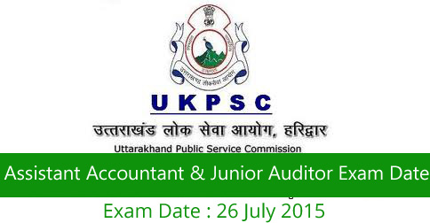 UKPSC Assistant Accountant & Junior Auditor Exam Date