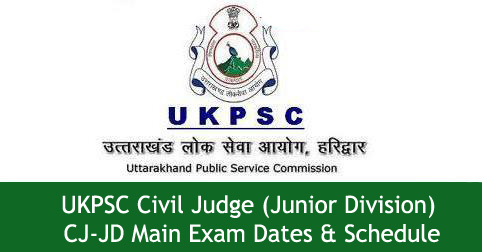 UKPSC Civil Judge (Junior Division) 2014 Exam Schedule
