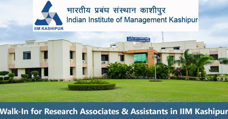 Walk-In for Research Associates & Assistants in IIM Kashipur