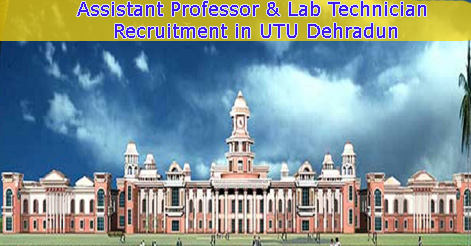 Assistant Professor & Lab Technician Recruitment in UTU Dehradun