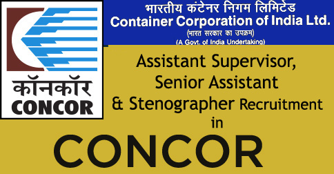 Assistant Supervisor, Senior Assistant & Stenographer Recruitment in CONCOR