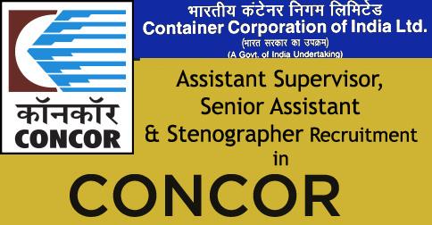Assistant Supervisor, Senior Assistant & Stenographer Recruitment in CONCOR