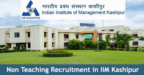 Non Teaching Recruitment in IIM Kashipur