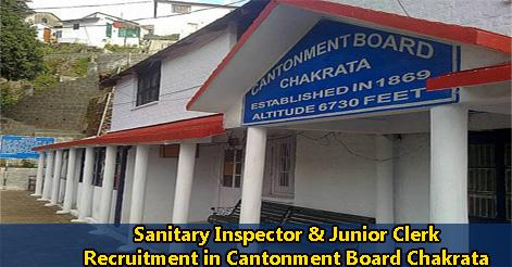 Sanitary Inspector & Junior Clerk Recruitment Cantonment Board Chakrata