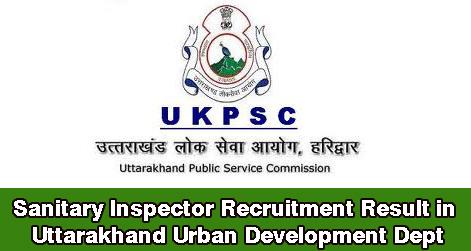 Sanitary Inspector Recruitment Result in Uttarakhand Urban Development Dept
