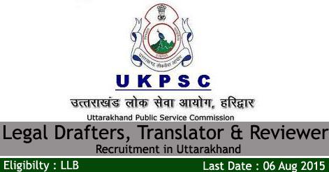 UKPSC Legal Drafters, Translator & Reviewer Recruitment in Uttarakhand