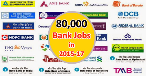 80000 Jobs in Banks in 2 years 2015-2017