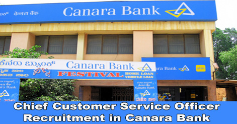 Chief Customer Service Officer Recruitment in Canara Bank