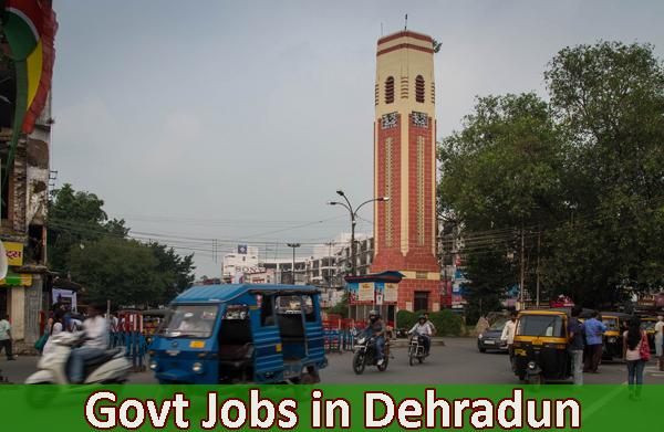 Dehradun Sarkari Naukari Govt Jobs in Dehradun