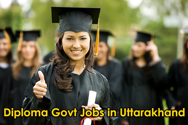 Govt Jobs for Diploma Holders in Uttarakhand