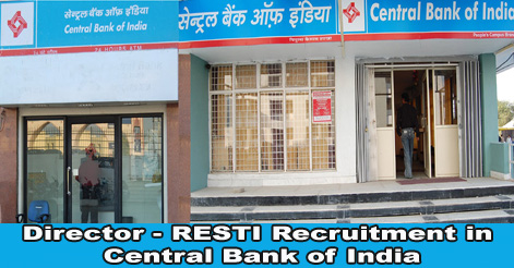 Director - RESTI Recruitment in Central Bank of India