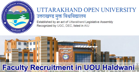Faculty Recruitment in Uttarakhand Open University (UOU) Haldwani