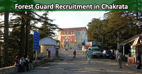 Forest Guard Recruitment in Chakrata
