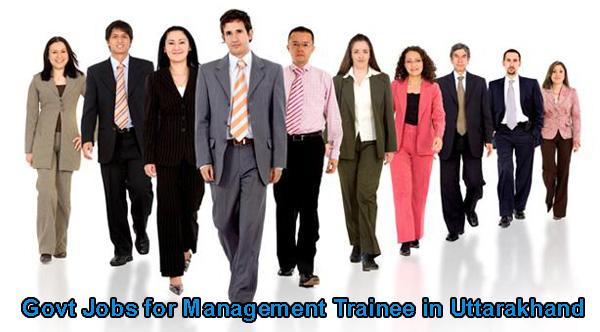 Sarkari Naukri for Management Trainee in Uttarakhand