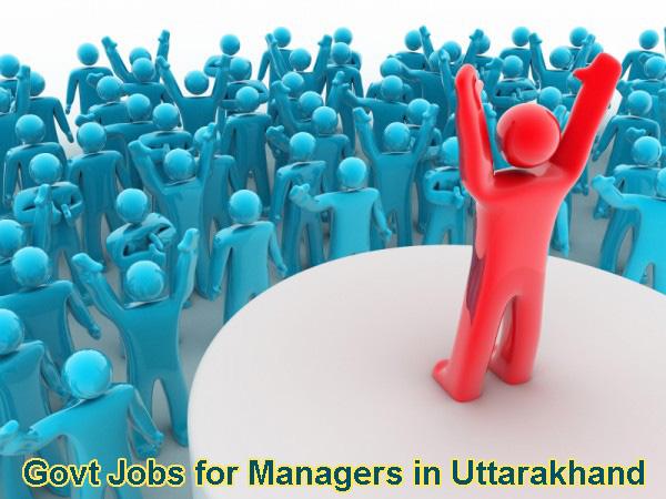 Sarkari Naukri for Managers in Uttarakhand