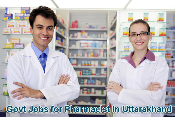 Sarkari Naukri for Pharmacist in Uttarakhand