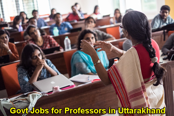 Sarkari Naukri for Professors in Uttarakhand