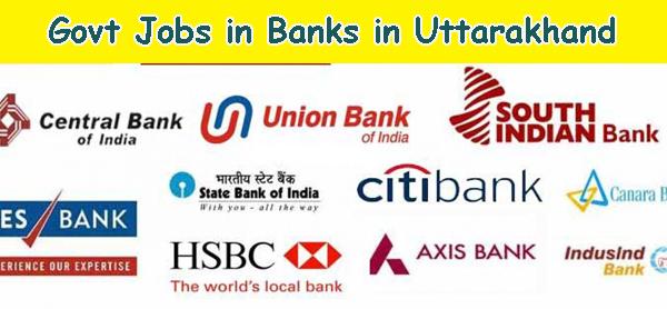 Sarkari Naukri in Banks - Govt Jobs in Banks in Uttarakhand