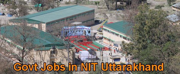 Sarkari Naukri in NIT Uttarakhand
