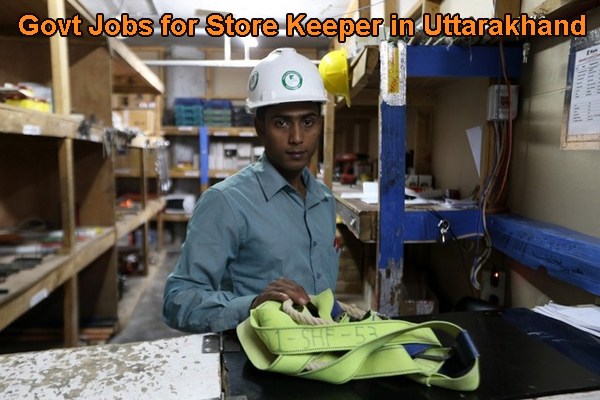 Sarkari Naukri for Store Keeper in Uttarakhand