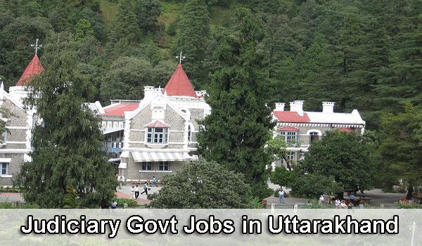 Sarkari Naukri in Judiciary Uttarakhand