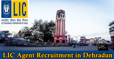 LIC Agents Recruitment in Dehradun