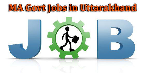 Govt Jobs for MA in Uttarakhand