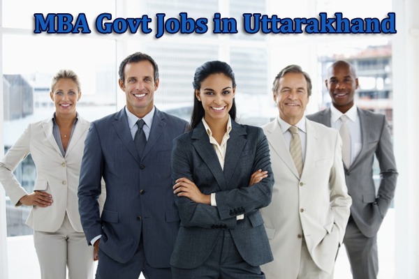 Govt Jobs for MBA in Uttarakhand