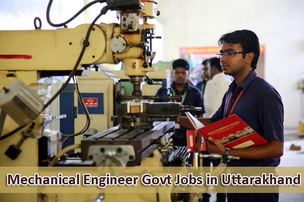 Govt Jobs for Mechanical Engineer in Uttarakhand