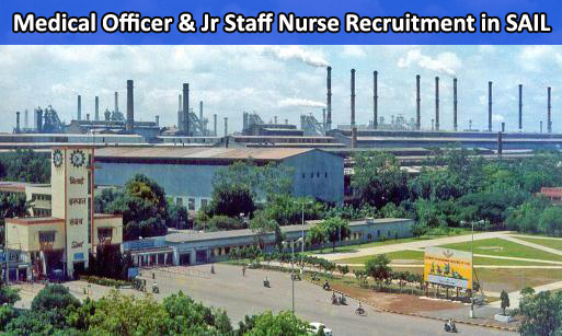 Medical Officer & Jr Staff Nurse Recruitment in SAIL