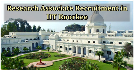 Research Associate Recruitment in IIT Roorkee