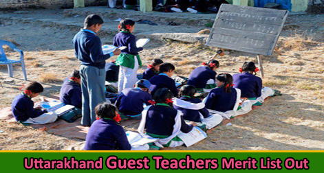 Uttarakhand Guest Teachers Merit List Out