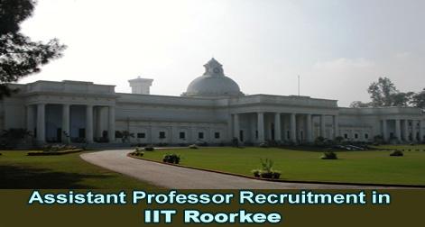Assistant Professor Recruitment in IIT Roorkee