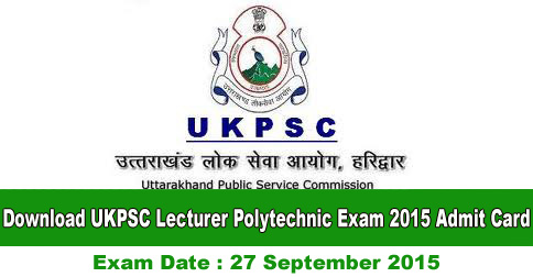 Download UKPSC Lecturer Polytechnic Exam 2015 Admit Card