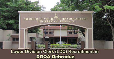 Lower Division Clerk (LDC) Recruitment in DGQA Dehradun