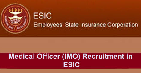 Medical Officer (IMO) Recruitment in ESIC