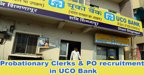 Probationary Clerks & PO recruitment in UCO Bank