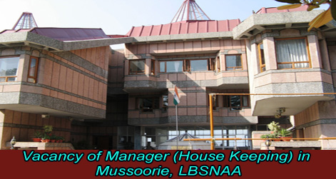 Vacancy of Manager (House Keeping) in Mussoorie, LBSNAA