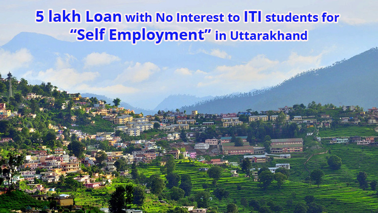 5 lakh Loan with No Interest to ITI students in Uttarakhand