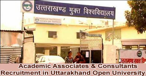 Academic Associates & Consultants Recruitment in Uttarakhand Open University