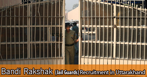 Bandi Rakshak Recruitment in Uttarakhand
