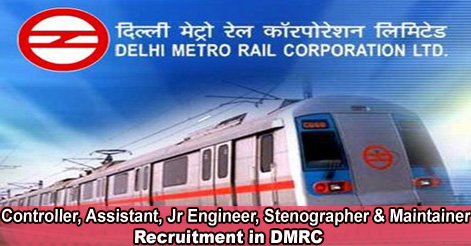 Controller, Assistant, Jr Engineer, Stenographer & Maintainer Recruitment in DMRC