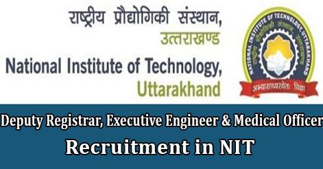 Deputy Registrar, Executive Engineer & Medical Officer Recruitment in NIT