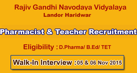 Pharmacist & Teacher Recruitment in Rajiv Gandhi Navodaya Vidyalaya Landora Haridwar