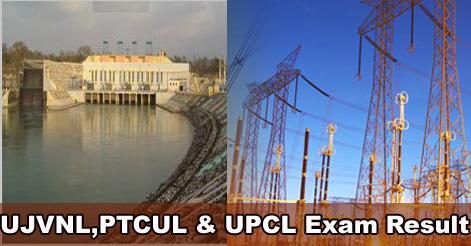 UJVNL, PTCUL & UPCL Exam Result
