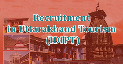 Engineer, Manager & Account Officer Recruitment in Uttarakhand Tourism (IDIPT)